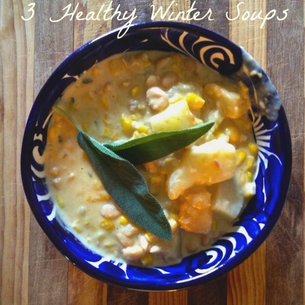 3 Healthy Winter Soups