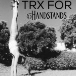 TRX Moves to Improve Your Handstands!