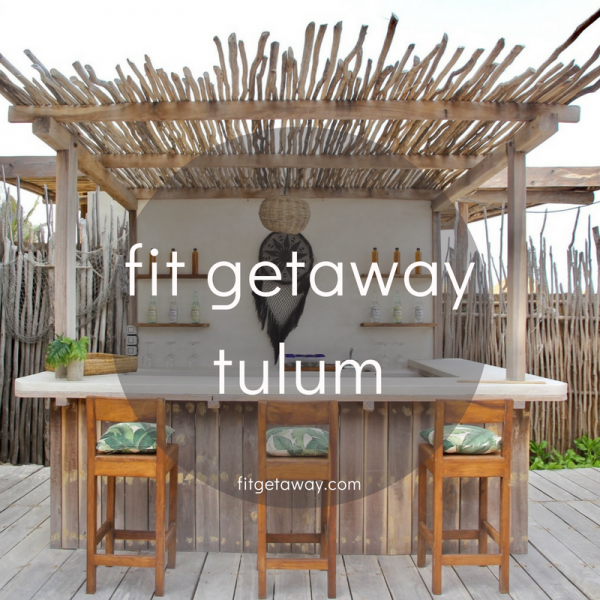 Fit Getaway Fitness Retreat | Ami McMullen | Tulum, Mexico 2019