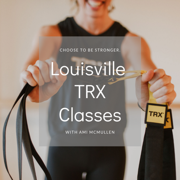 TRX Classes Louisville with Ami McMullen