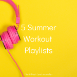 Five Summer Workout Playlists