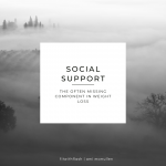 Social Support: A Missing Component in Weight Loss